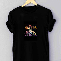 "Nike Haters Motivation Custom - T Shirt for man shirt, woman shirt ""NP"""