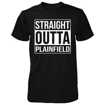 Straight Outta Plainfield City. Cool Gift - Unisex Tshirt
