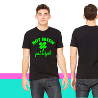 NOT IRISH - just a FOOL T-shirt
