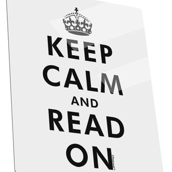 Keep Calm and Read On Metal Panel Wall Art Portrait - Choose Size