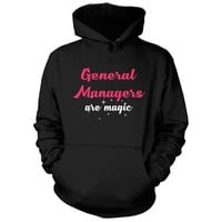 General Managers Are Magic. Awesome Gift - Hoodie