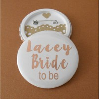 Personalised Rose Gold/Silver/Gold Foil (58 mm) Bride/to Be /Hen Party PIN BADGE | eBay