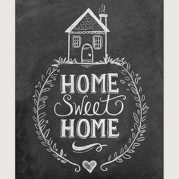 Home Sweet Home Print - Chalkboard Art - Home Sweet Home Art - Chalk Art - Housewarming Gift - Chalkboard Decor - Rustic Decor