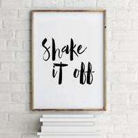 Typography, Motivational, Inspirational, Home Decor, Giclee, Screenprint, Taylor Swift Quote, Shake It Off, Art Digital Print, Poster