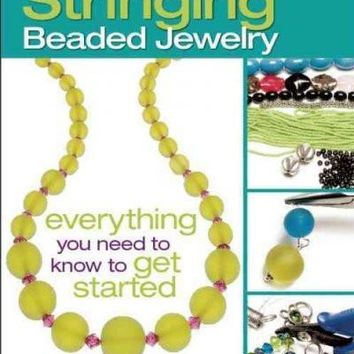 Stringing Beaded Jewelry: Everything You Need to Know to Get Started (The Absolute Beginners Guide)