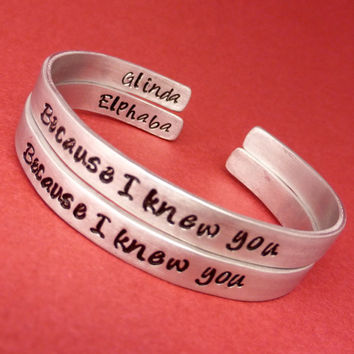Wicked Inspired - Because I knew you. Glinda & Elphaba Friendship Bracelets - A Set of 2 Hand Stamped Bracelets