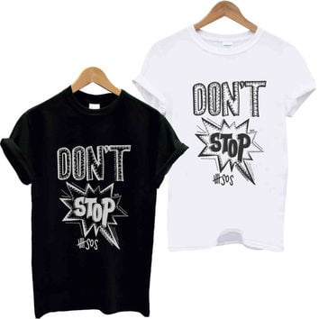 Dont Stop 5 SOS design clothing for TShirt Mens and T Shirt Girls