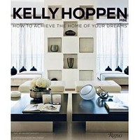 Kelly Hoppen: How to Achieve the Home of your Dreams Coffee Table Book
