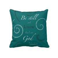 Psalm 46:10 Choose your own color! Customizable Throw Pillow
