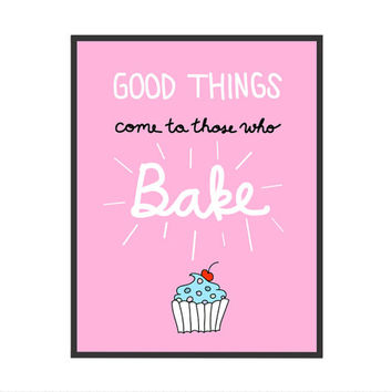 Good things come to those who bake Typography Poster Home Decor