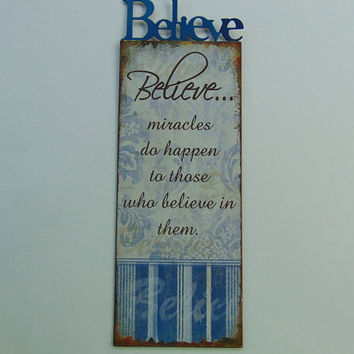 Believe Miracles do happen Tin Metal Wall Home Décor Sign