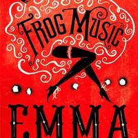 Frog Music Hardcover – 27 Mar 2014