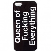 Queen Of Fucking Everything iPhone 5 Case by Zero Gravity - ShopKitson.com
