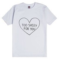 Too Sassy For You-Unisex White T-Shirt
