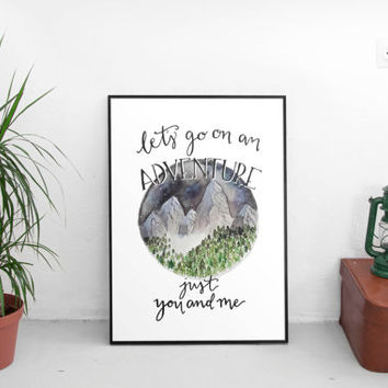 Adventure wall art, wall art quotes, hand lettered, nursery wall decor, dorm decor, wanderlust, art prints