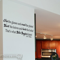Chip the glasses and crack the plates - Vinyl Wall Art - FREE Shipping - Hobbit Inspired