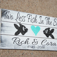 Two Less Fish In The Sea Pallet Sign Beach Wedding Sign Destination Wedding Bridal Shower Gift Personalized Wedding Gift Wall Decor