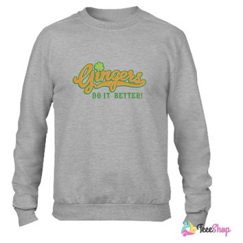 Gingers do it better Crewneck sweatshirtt