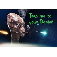 TAKE ME TO YOUR DEALER MARIJUANA SMOKING poster ET hilarious clever 24X36