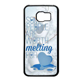 Some People Are Worth Melting For Olaf Funny Quote Samsung Galaxy S6 Case