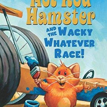 Hot Rod Hamster and the Wacky Whatever Race! Scholastic Readers