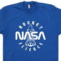 Nasa Vintage T Shirt Rocket Science Tee Shirt Cool Geek T Shirts Nasa Logo Shirt