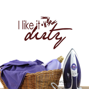 Laundry Wall decal I Like It Dirty Vinyl Wall word Decals with clothespins home decor art