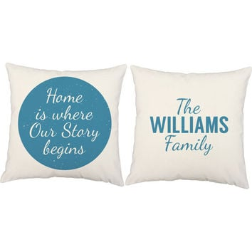 Custom Throw Pillows - Home is Where Our Story Begins Pillow Covers and or Cushion Inserts - Personalized Pillows, Housewarming Gift, Name