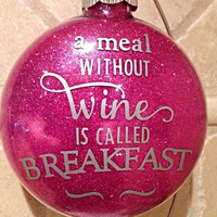 Car Window Decal - Vinyl Decals - A Meal Without Wine is Called Breakfast - Car Decal - Tumbler Decal - Wine Quote - Wine Glass Decal