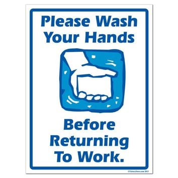 Please Wash Your Hands Before Returning To Work Sign or Sticker - #1