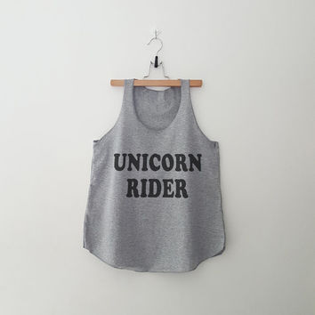 Unicorn rider funny flowy tank tops womens girls teens unisex grunge tumblr instagram blogger pinterest punk hipster swag dope hype gifts