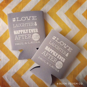 Wedding Koozies To Love Laughter and Happily Ever After, Love Laugh wedding koozies, custom wedding favors