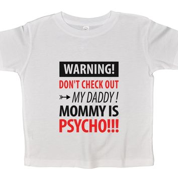 Mommy Is Psycho Funny Kids Onesuit
