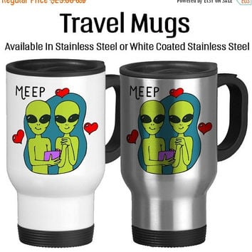 Romantic Alien, Martians, Meep, Valentine's Day, I Love You, Valentine Gift, Together Forever, Coffee Mug, Travel Cup, Strange Love