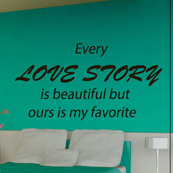 Wall Decals Vinyl Decal Quote Every Love Story Is Beautiful ... Phrase Bedroom Home Vinyl Decal Sticker Kids Nursery Baby Room Decor kk15
