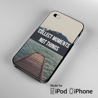 Collect Moments Not Things Quote A0945 iPhone 4S 5S 5C 6 6Plus, iPod 4 5, LG G2 G3, Sony Z2 Case