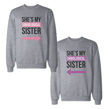 Unbiological Sister BFF Sweatshirts Friendship Matching Sweat Shirts