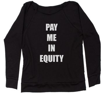 Pay Me In Equity Slouchy Off Shoulder Oversized Sweatshirt