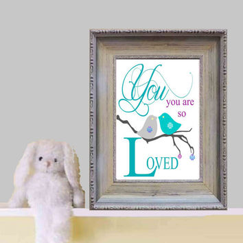 You are so loved Little girls bedroom quote print Gray purple turquoise white Nursery bird wall art Baby girl bedroom decor gift Download