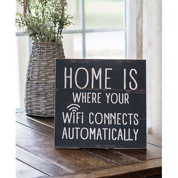 Home is Where Your Wifi Connects Automatically Sign