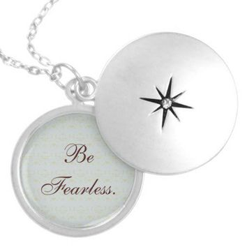 Be Fearless Locket Necklace from Zazzle.com