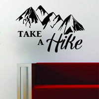 Take a Hike Quote Decal Sticker Wall Vinyl Art Decor Home Adventure Travel Wanderlust Mountains