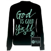 Girlie Girl Southern Originals God Is Good Yall Long Sleeve T-Shirt