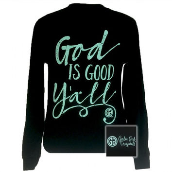 SALE Girlie Girl Southern Originals God Is Good Yall Long Sleeve T-Shirt