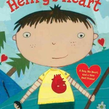 Henry's Heart: A Boy, His Heart, and a New Best Friend