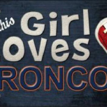 This Girl Loves Her Broncos  NFL Football Tag