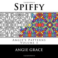 Spiffy (Angie's Patterns, Vol. 5)