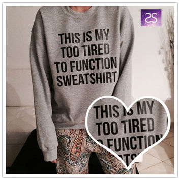 Autumn Winter New Grey Cotton Loose Casual THIS IS MY TOO TIRED TO FUNCTION SWEATSHIRT Letter Print Long Sleeve Women Fashion Hoodies Sweater 03-020
