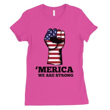 Merica Strong Womens Cute Graphic T-Shirt Funny 4th of July Outfit