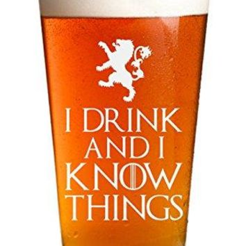I Drink And I Know Things  Engraved Beer Glass  Game Of Thrones Inspired  16oz Clear Pint Glass  Funny Gifts for Men and Women by Sandblast Creations
